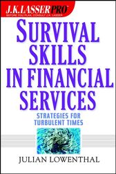 J.K. Lasser Pro Survival Skills in Financial Services by Julian Lowenthal