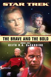 The Brave and the Bold: Book One by Keith R. A. DeCandido