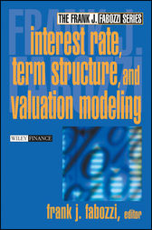Interest Rate, Term Structure, and Valuation Modeling by Frank J. Fabozzi