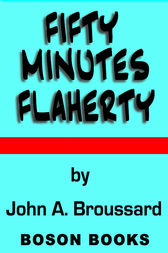 Fifty-Minutes Flaherty by John A. Broussard