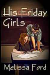 His Friday Girls by Melissa Ford