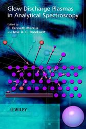 Glow Discharge Plasmas in Analytical Spectroscopy by R. Kenneth Marcus