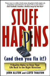 Stuff Happens (and then you fix it!) by John Alston
