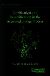 Nitrification and Denitrification in the Activated Sludge Process by Michael H. Gerardi