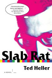 Slab Rat by Ted Heller
