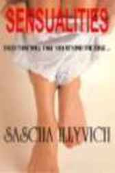 SENSUALITIES by Sascha Illyvich