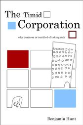 The Timid Corporation by Benjamin Hunt