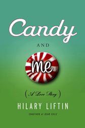 Candy and Me by Hilary Liftin