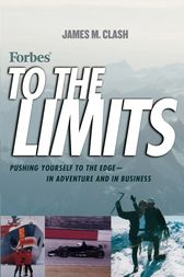 Forbes To The Limits by James M. Clash