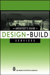 The Architect's Guide to Design-Build Services by G. William Quatman