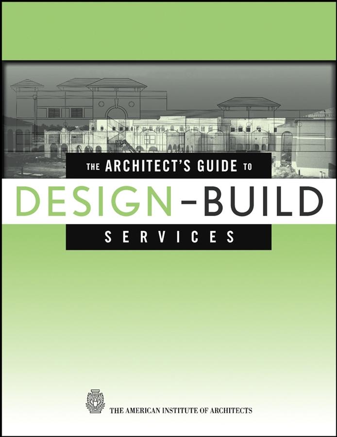Download Ebook The Architect's Guide to Design-Build Services by G. William Quatman Pdf
