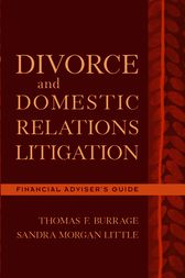 Divorce and Domestic Relations Litigation: Financial Adviser's Guide