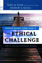 The Ethical Challenge by Noel M. Tichy