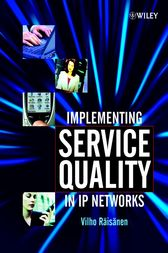 Implementing Service Quality in IP Networks by Vilho Räisänen