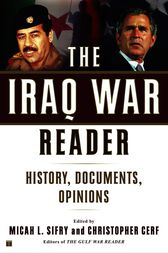 The Iraq War Reader by Micah L Sifry