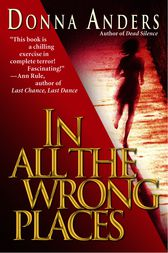 In All the Wrong Places by Donna Anders