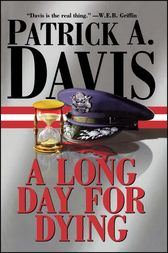 A Long Day for Dying by Patrick A. Davis