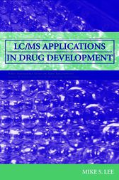 LC/MS Applications in Drug Development by Mike S. Lee