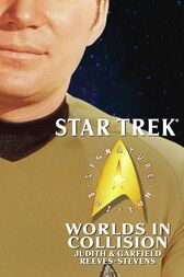 Star Trek: Signature Edition: Worlds in Collision by Judith Reeves-Stevens