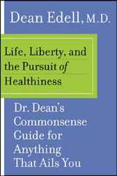 Life, Liberty, and the Pursuit of Healthiness by Dean Edell