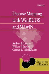Disease Mapping with WinBUGS and MLwiN by Andrew B. Lawson