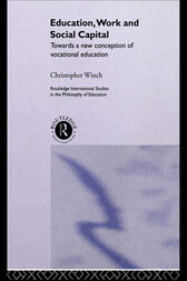 Education, Work and Social Capital by Christopher Winch