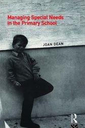 Managing Special Needs in the Primary School by Mrs Joan Dean