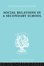 Social Relations in a Secondary School by Dr David H Hargreaves