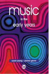 Music in the Early Years by Joanna Glover