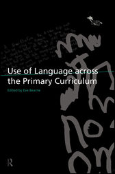 Use of Language Across the Primary Curriculum by Eve Bearne