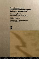 Privatisation and Liberalisation in European Telecommunications by Willem Hulsink