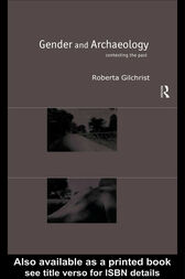 Gender and Archaeology by Roberta Gilchrist