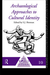 Archaeological Approaches to Cultural Identity by S. J. Shennan
