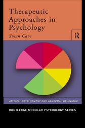 Therapeutic Approaches in Psychology by Sue Cave