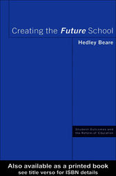Creating the Future School by Hedley Beare