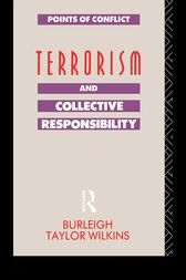 Terrorism and Collective Responsibility by Burleigh Taylor Wilkins