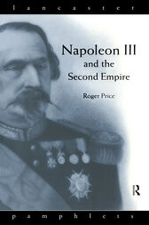 Napoleon III and the Second Empire by Roger D. Price