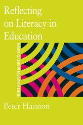 Reflecting on Literacy in Education by Peter Hannon