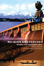 Religion and Ecology in India and Southeast Asia by David L Gosling