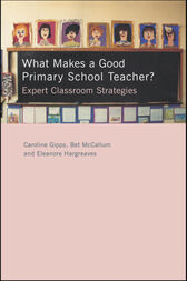 What Makes a Good Primary School Teacher? by Caroline Gipps