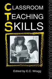 Classroom Teaching Skills by Prof E C Wragg