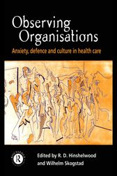 Observing Organisations by R. D. Hinshelwood