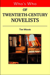 Who's Who of Twentieth Century Novelists by Tim Woods