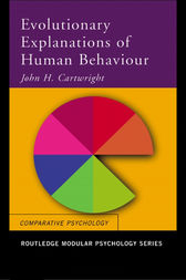 Evolutionary Explanations of Human Behaviour by John H. Cartwright