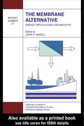 The Membrane Alternative: Energy Implications for Industry by J.A. Howell