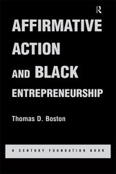 Affirmative Action and Black Entrepreneurship by Thomas D Boston