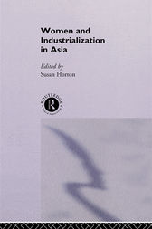 Women and Industrialization in Asia by Susan Horton