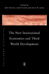 The New Institutional Economics and Third World Development by John Harriss