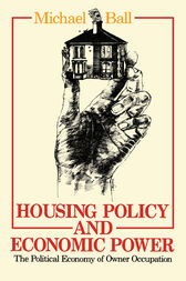 Housing Policy and Economic Power by Professor Michael Ball