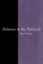 Deleuze and the Political by Paul Patton